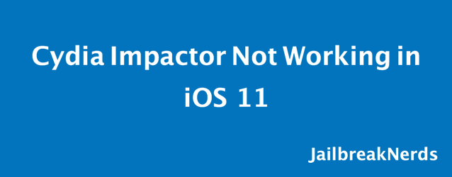 Cydia Impactor Not Working iOS 11