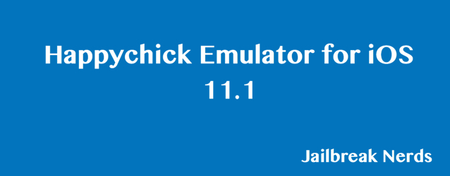 Happychick Emulator for iOS 11.1