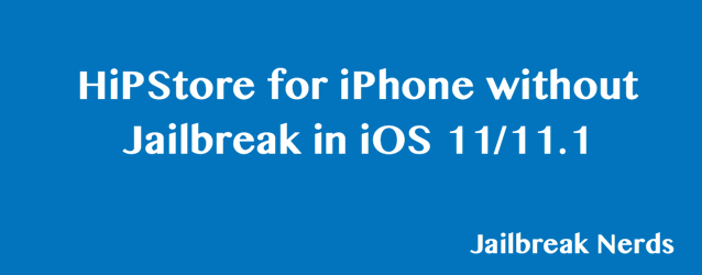 HiPStore without Jailbreak iOS 11