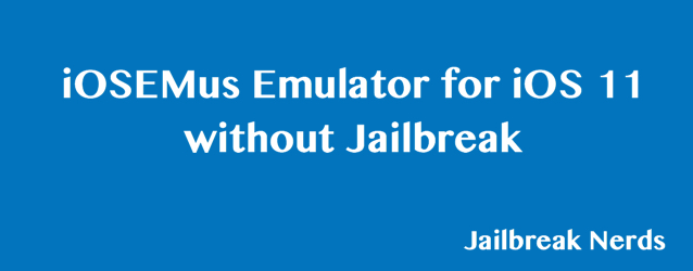 iOSEMus Emulator for iOS 11 Without Jailbreak