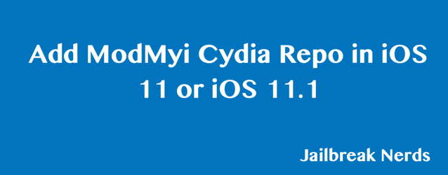 Add ModMyi Cydia Repo iOS 11