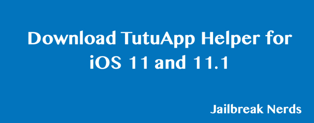 Download TutuApp Helper for iOS 11 and 11.1
