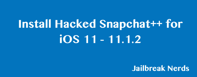 Install Hacked Snapchat++ for iOS 11 - 11.1.2
