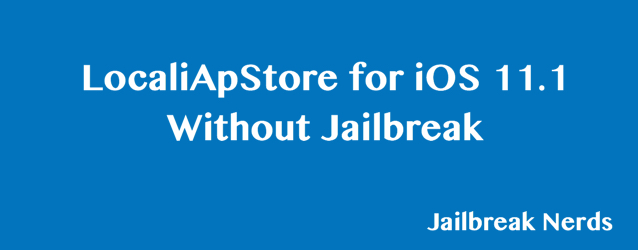 LocaliApStore for iOS 11 2-11 3 Without Jailbreak