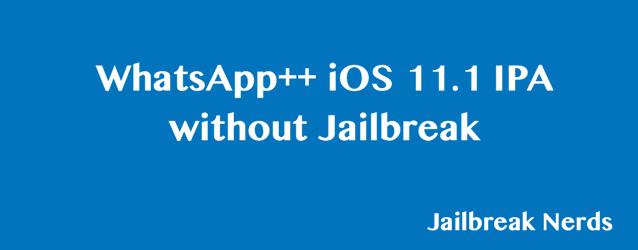 WhatsApp++ iOS 11.1 IPA without Jailbreak
