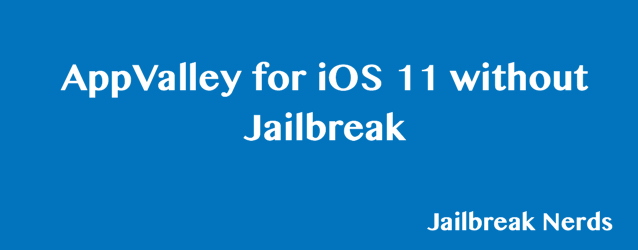 AppValley iOS 11 and iOS 11.2.1 without Jailbreak