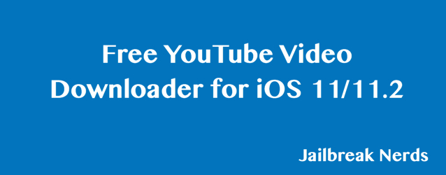 Best Free YouTube Video Downloader for iOS 11/11 2 (No