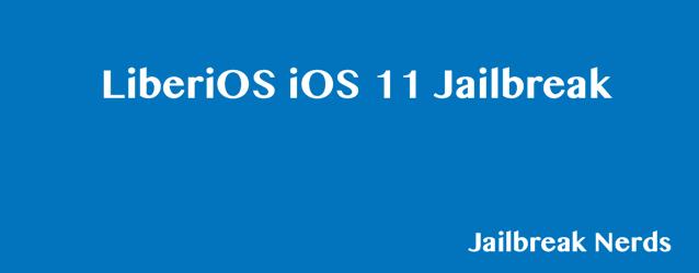Untethered Jailbreak iOS 11 and iOS 11.2 Using LiberiOS Tool