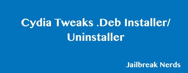 Cydia Tweaks .Deb Installer Uninstaller for Electra Toolkit