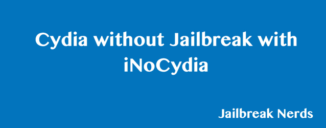 Install Cydia without Jailbreak with iNoCydia