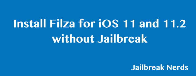 Filza without Jailbreak for iOS 11 and 11.2