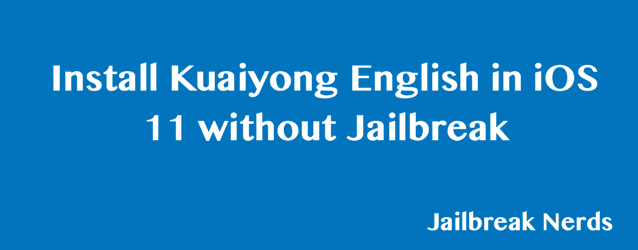 Install Kuaiyong English in iOS 11 without Jailbreak