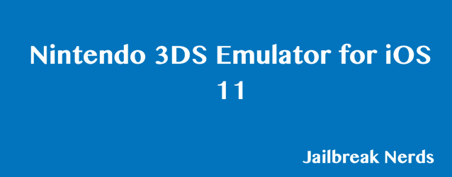 Nintendo 3DS Emulator for iOS 11 and 11.2 without Jailbreak