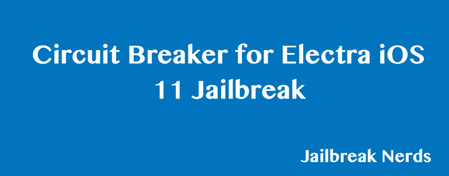 Manage Tweaks with Circuit Breaker for Electra iOS 11
