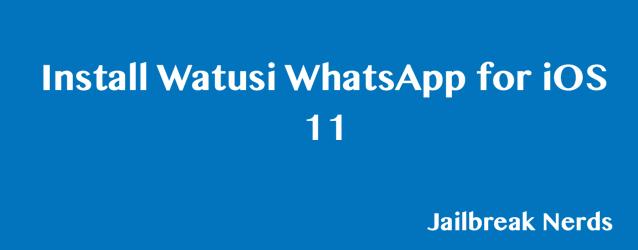Watusi WhatsApp IPA without Jailbreak iOS 11 11.2