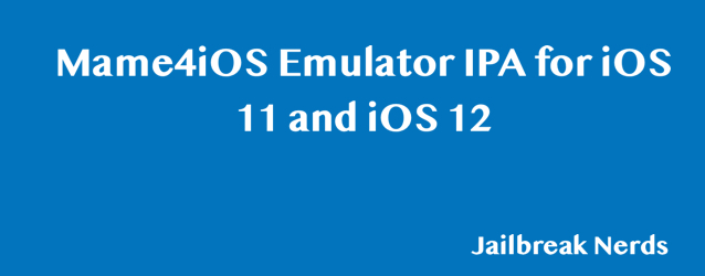 Download Mame4iOS Emulator IPA for iOS 11 and iOS 12