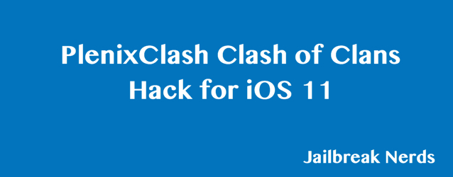 PlenixClash Clash of Clans Hack for iOS 11