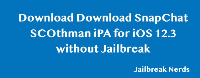 Download SnapChat SCOthman iPA and Install Without Jailbreak