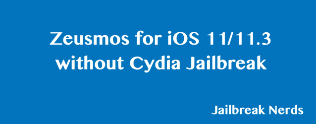 Zeusmos for iOS 11 without Cydia Jailbreak