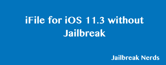 iFile for iOS 11.3 without Jailbreak