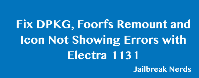 How to fix DPKG foorfs Remount and Icon Not Showing Errors with Electra 1131