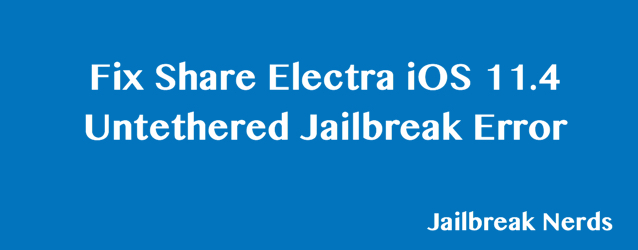 Fix Share Electra iOS Untethered Jailbreak Error
