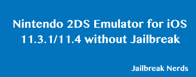 Nintendo 2DS Emulator for iOS 11 without jailbreak