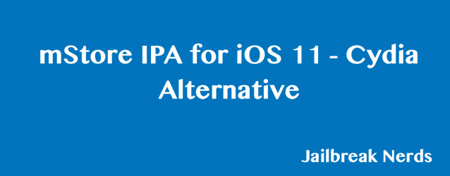 mStore IPA for iOS 11.3 and iOS 11.4 without Jailbreak