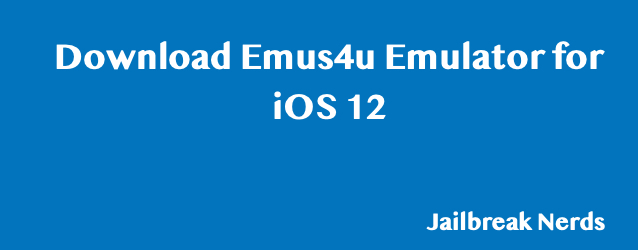 Download Emus4u Emulator for iOS 12 without Jailbreak