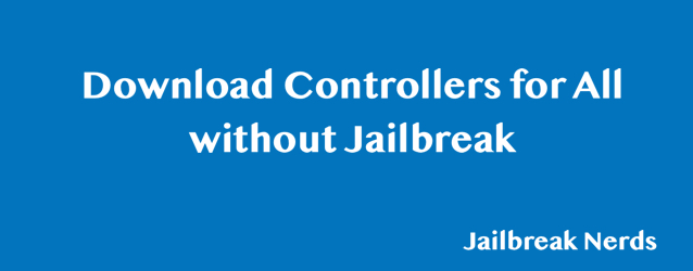 Download Controllers for All without Jailbreak