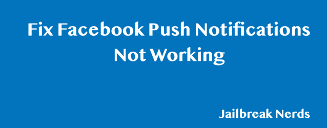 Fix Facebook Push Notifications Not Working on iPhone or iPad in iOS 12