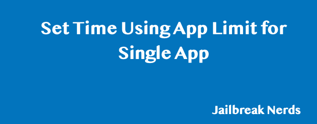 How to Set Time Limit for Single App Using App Limit