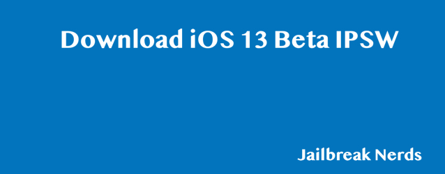 Download iOS 13 Beta IPSW [Direct Download Links]