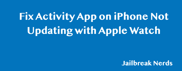 Fix Activity App on iPhone Not Syncing with Apple Watch