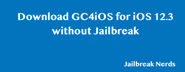 Download GC4iOS for iOS 12 3 without Jailbreak on iPhone and