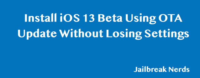 Download Beta Profile to Install iOS 13 Beta Using OTA Update Without Losing Settings