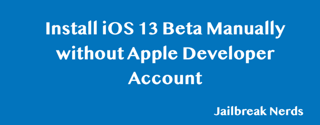 How to Install iOS 13 Beta without Apple Developer Account Manually