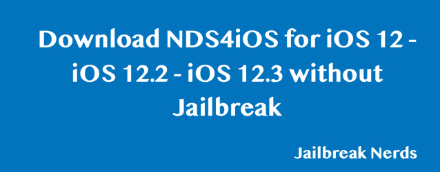 Download NDS4iOS for iOS 12 and iOS 12.3 without Jailbreak