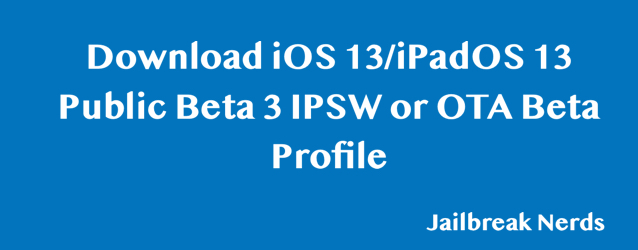 Download Beta Profile for OTA update for iOS 13 and iPadOS 13 Public Beta 3