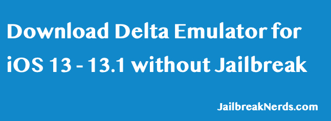 Download Delta Emulator for iOS 13 and iOS 13.1 without Jailbreak