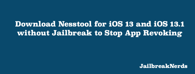 Download and Install Nesstool for iOS 13 - 13.1 without Jailbreak