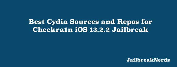 Best Cydia Sources and Repos for checkra1n iOS 13.2.2 Jailbreak
