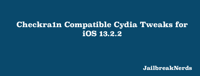 Checkra1n Compatible Cydia Tweaks for iOS 13.2.2