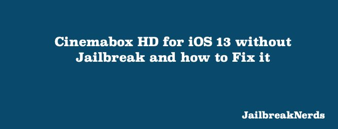 How to Install Cinemabox HD on iOS 13 without Jailbreak and Fix Not Working Error