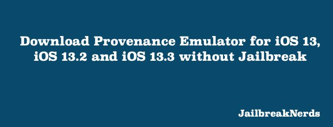 Install Provenance Emulator for iOS 13, iOS 13.2 and iOS 13.3 without Jailbreak
