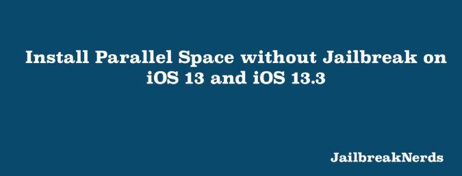 Download and Install Parallel Space without Jailbreak on iOS 13 and iOS 13.3