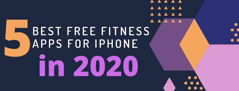 Best Free Fitness Apps For iPhone in 2020