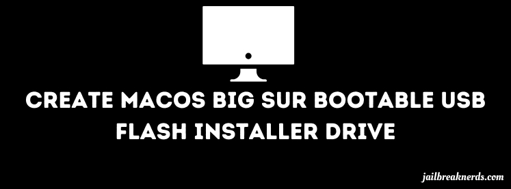 How to Create macOS Big Sur Bootable USB Installer Drive
