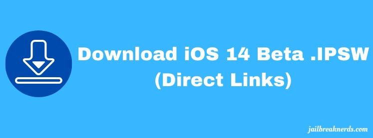 Download iOS 14 Beta IPSW (Direct Links)